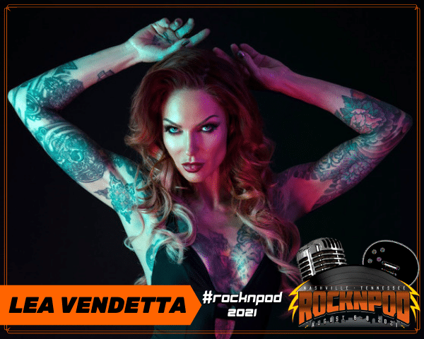 Lea Vendetta ROCKNPOD Expo 2021
